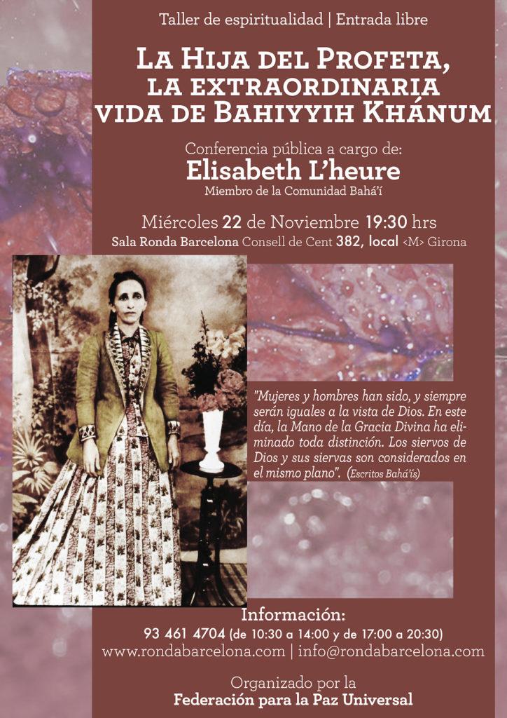 Conferencia: LA HIJA DEL PROFETA, La extraordinaria vida de BAHIYYIH KHÁNUM @ Sala Ronda Barcelona